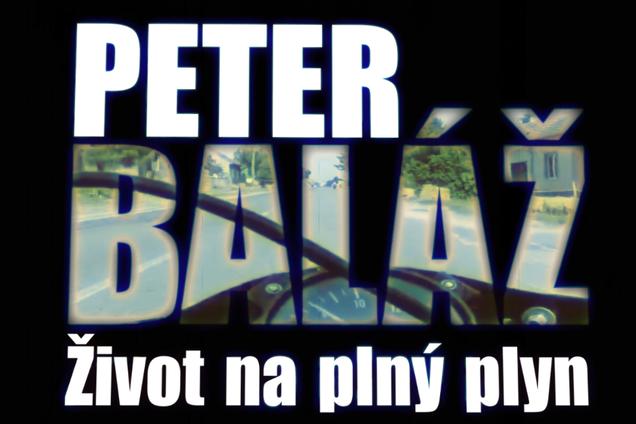 Peter Baláž – Život na plný plyn