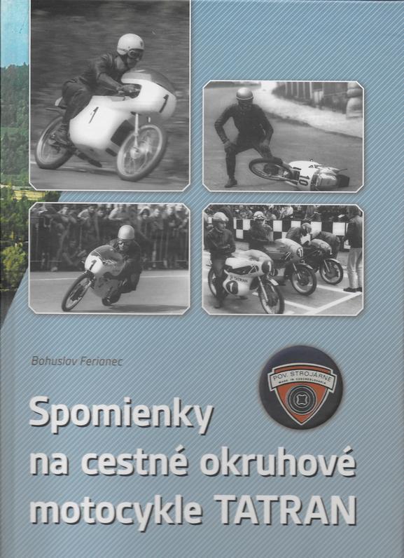 Nová kniha: Bohuslav Ferianec – Spomienky na cestné okruhové motocykle Tatran